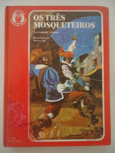 Os Três Mosqueteiros - Alexandre Dumas - Clássicos Da Li