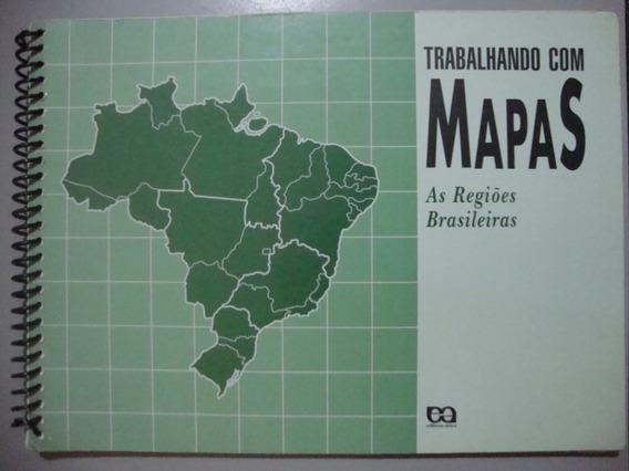 Livro Trabalhando Com Mapas - As Regiões Brasileiras