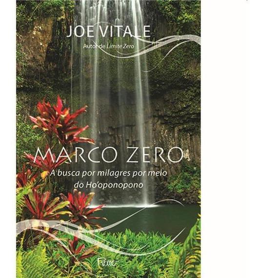 Marco Zero - A Busca Por Milagres Por Meio Do Hooponopono