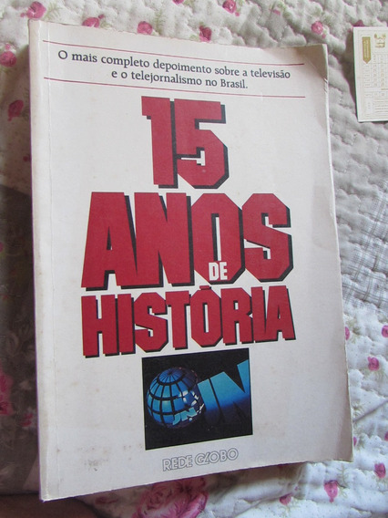 15 Anos De História - Jn (sobre O Telejornalismo Do Brasil)