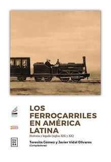 Libro Los Ferrocarriles En America Latina De Teresita Gomez