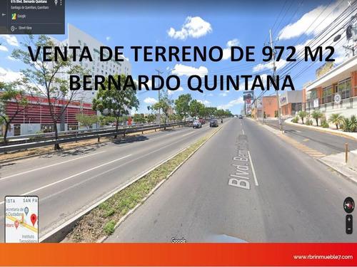 Terreno 972 M2 Venta En Blvd Bernardo Quintana