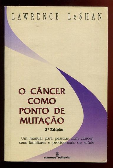 O Câncer Como Ponto De Mutação - Frete Grátis - L.2849