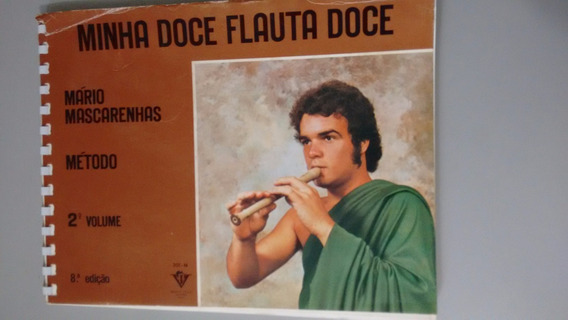 Livro Minha Doce Flauta Doce Do Mario Mascarenhas Vol 2