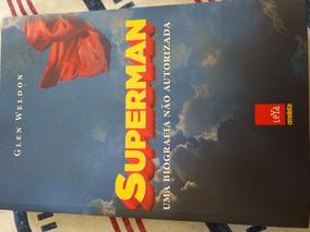 Superman Uma Biografia Não Autorizada ( Glen Weldon )