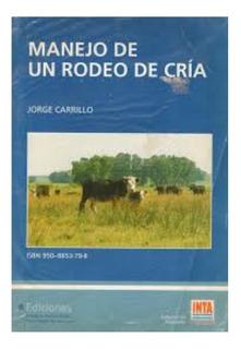 Carrillo: Manejo De Un Rodeo De Cría, 2ª