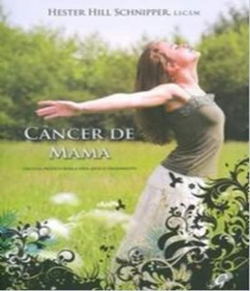 Cancer De Mama - Um Guia Pratico Para A Vida Apos O Tratamen
