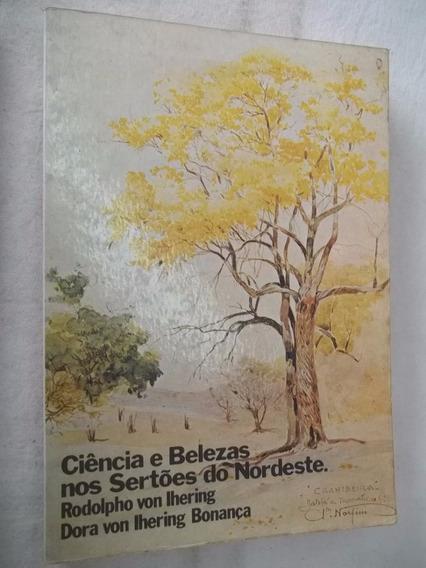 Livro - Ciencia E Belezas Nos Sertões Do Nordeste Geografia