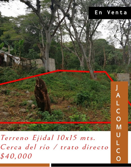 Terreno Titulo Ejidal 10x15 Cerca Del Rio Jalcomulco