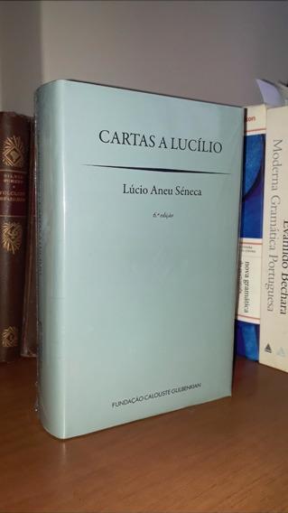 Cartas A Lucílio - Sêneca - Calouste Gulbenkian - Lacrado