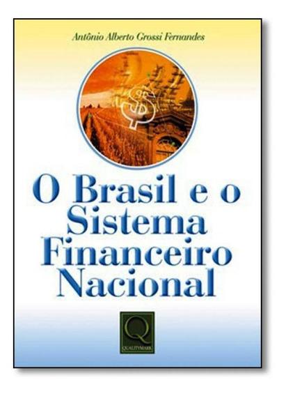 Brasil E O Sistema Financeiro Nacional, O