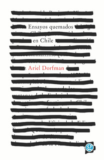 Ensayos Quemados En Chile, Ariel Dorfman, Ed. Godot &