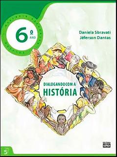Dialogando Com A História - 6º Ano - Col. História Reflex