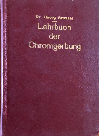 Antigo E Raro ; Livro Kurzes Lehrbuch Der Chromgerbung 1931