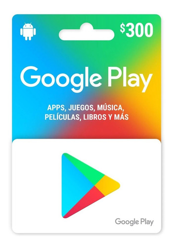 Imagen 1 de 1 de Tarjeta De Google Play $300 Cuenta Mexicana