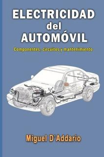 Libro : Electricidad Del Automovil: Componentes, Circuito...
