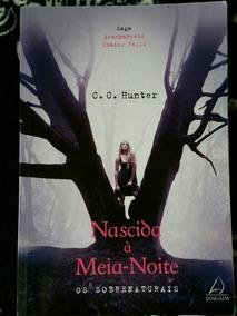 Livro: Nascida À Meia-noite - C. C. Hunter