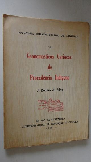 Geonomásticos Cariocas De Procedência Indígena J. Romão Da S