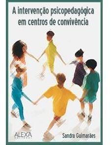 A Intervenção Psicopedagógica Em Centros De Convivência
