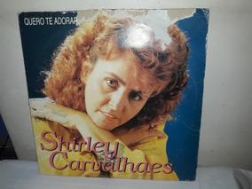 Lp Shirley Carvalhaes Quero Te Adorar