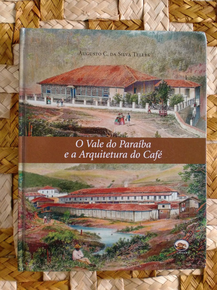 O Vale Do Paraíba E A Arquitetura Do Café