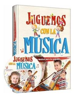 Educación Musical Para Niños Libro Juguemos Con La Música