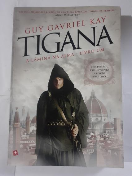 Tigana - A Lâmina Na Alma - Vol.1