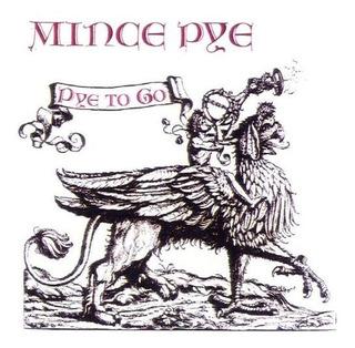 Cd : Mince Pye - Pye To Go