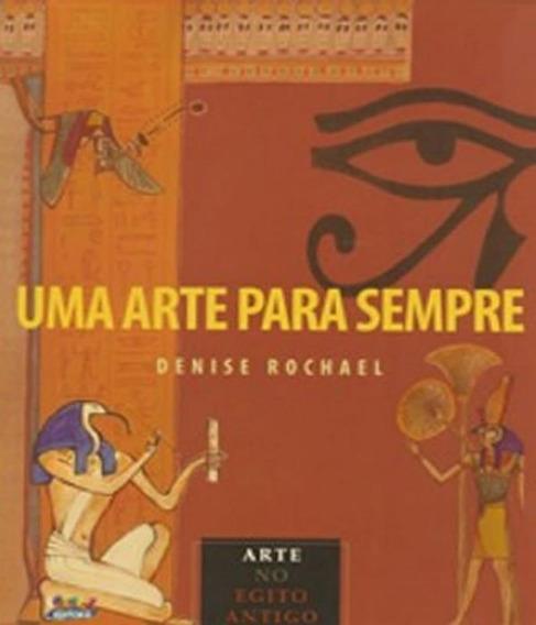 Arte Para Sempre, Uma - Arte Do Egito Antigo