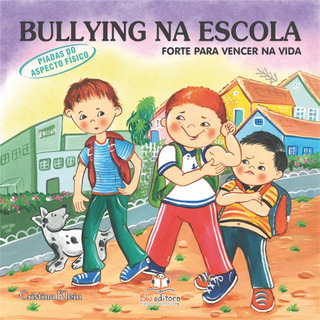 Livro Bullying Na Escola Piadas Do Aspecto Físico