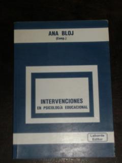 Intervenciones En Psicología Educacional - Ana Bloj (comp.)