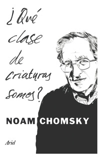 ¿qué Clase De Criaturas Somos? De Noam Chomsky - Ariel