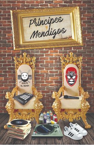 Cd Skool 77 & Golpe El Ronin  Principes Y Méndigos