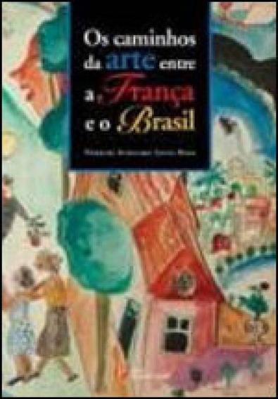 Caminhos Da Arte Entre A França E O Brasil, Os