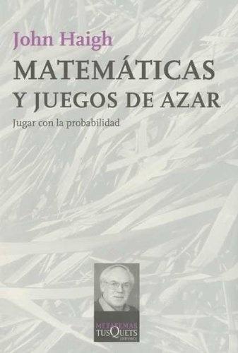 Imagen 1 de 2 de Libro - Matematicas Y Juegos De Azar - Haigh, John