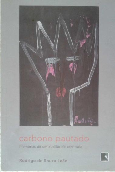 Livro Carbono Pautado - Memórias De Um Auxiliar De Escritóri