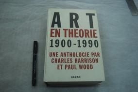 Livro Art En Théorie 1900 1990 Charles Harrison Paul Wood