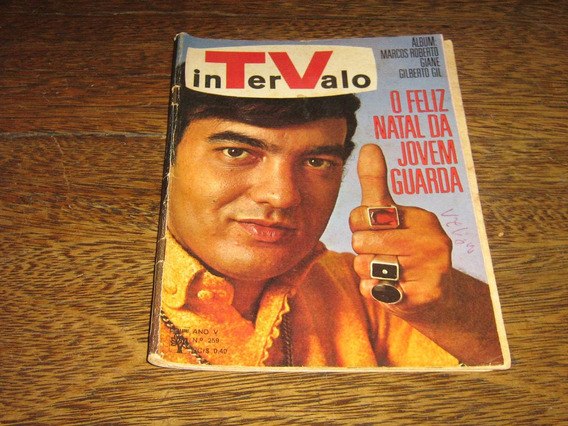 Revista Intervalo Nº 259 Dez 1967 Ed Abril Cap Erasmo Carlos