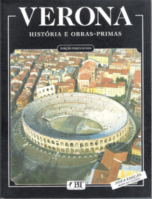 Verona: História E Obras Primas - Turismo E Cultura