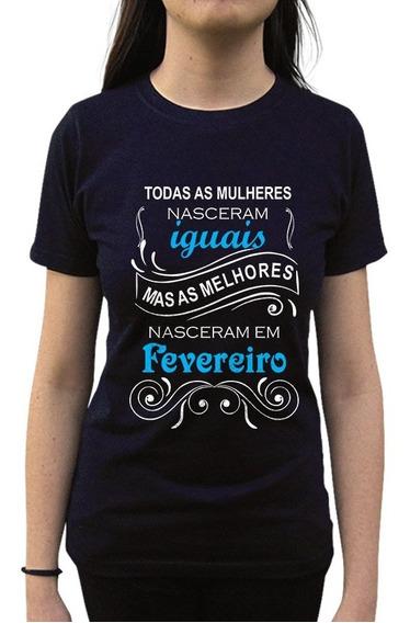 Camiseta Todas As Mulheres Nascem Iguais Melhores Fevereiro