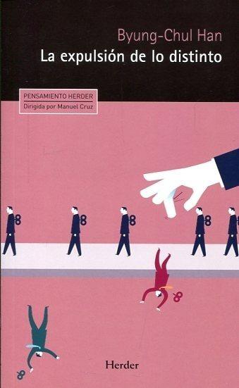 La Expulsión De Lo Distinto - Han Byung Chul