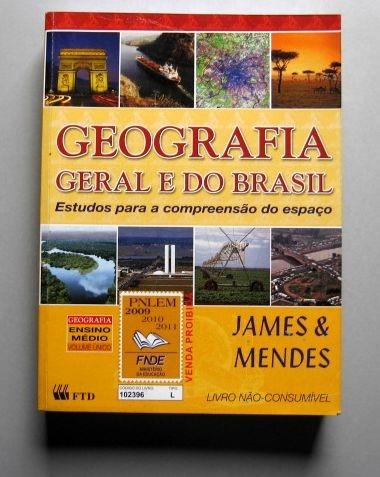 Geografia Geral E Do Brasil - James & Mendes - Volume Único