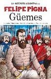Güemes - La Historieta - Felipe Pigna - Planeta