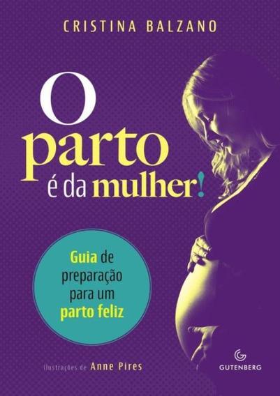 Parto E Da Mulher!, O - Guia De Preparacao Para Um Parto F