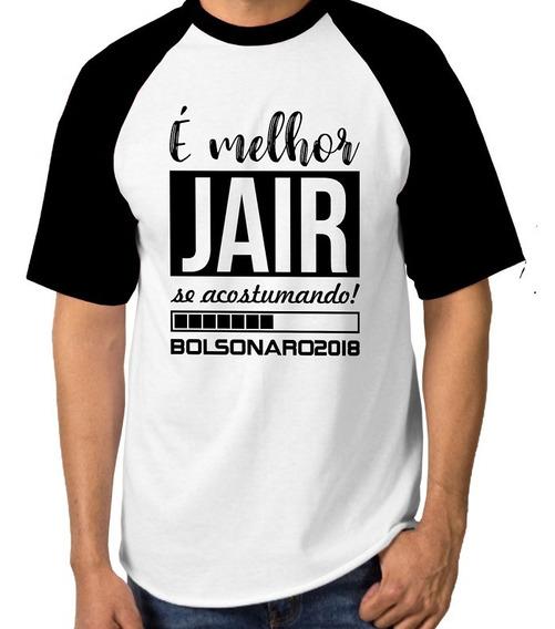 Camisa Jair Bolsonaro / Melhor Jair Se Acostumando