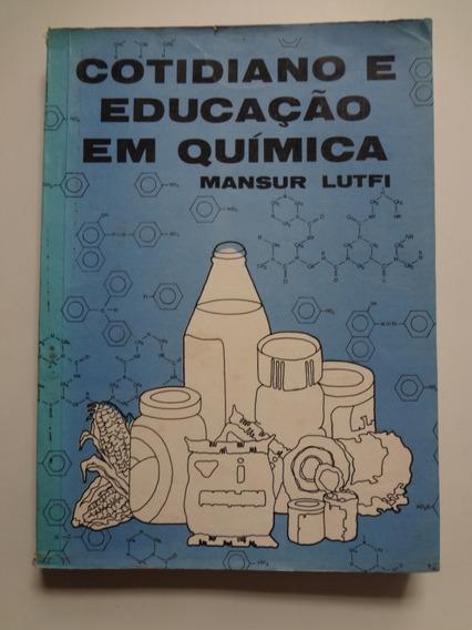Livro Cotidiano E Educação Em Química Mansur Lutfi