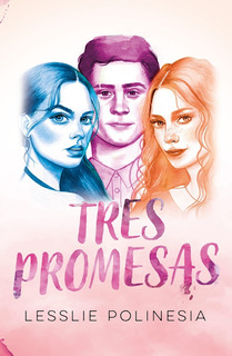 Tres Promesas - Lesslie Polinesia - Montena - Libro Nuevo