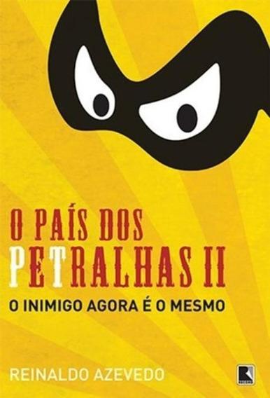 Pais Dos Petralhas, O - V. 02 - O Inimigo Agora E