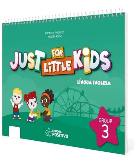 Just For Little Kids - Grupo 3 - Educacao Infantil - Jardim