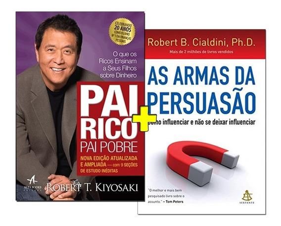 Livro Pai Rico Pai Pobre + As Armas Da Persuasão Como Influe